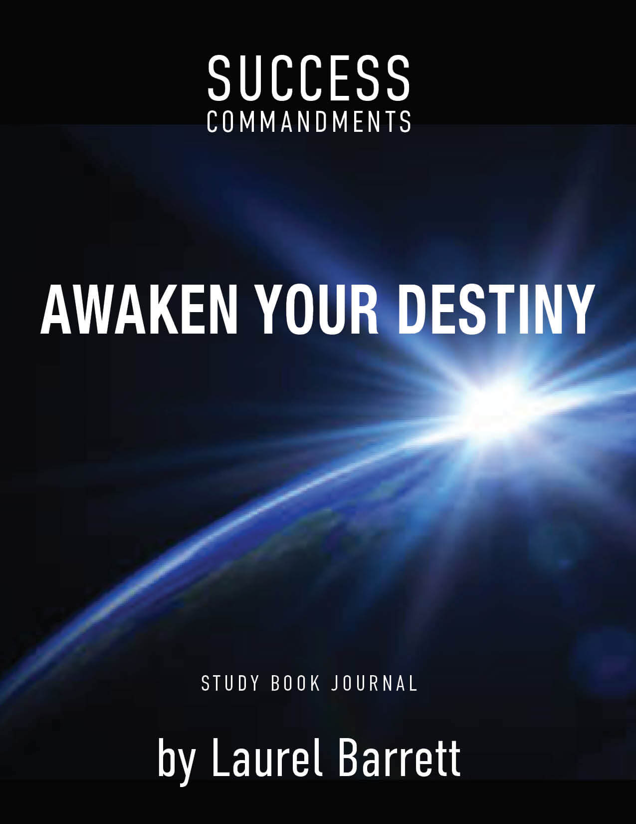 SUCCESS COMMANDMENTS: AWAKEN YOUR DESTINY BOOK. STUDY JOURNAL